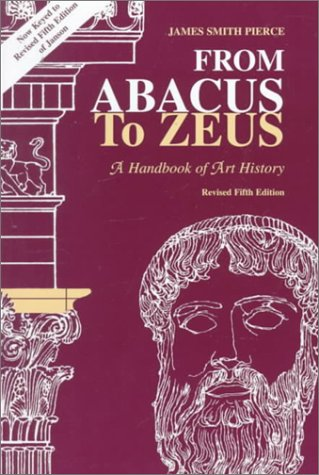 9780137830282: From Abacus to Zeus: A Handbook of Art History