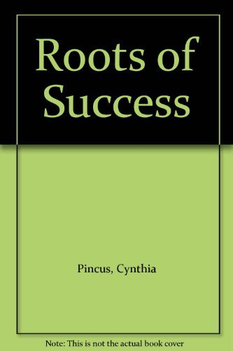 Roots of Success: Pincus, Cynthia