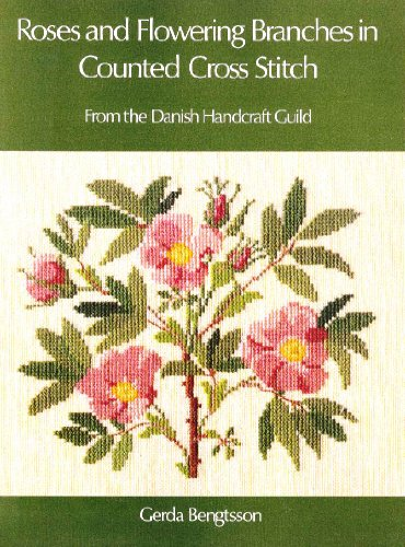 9780137832910: Roses and Flowering Branches in Counted Cross-Stitch: From the Danish Handcraft Guild