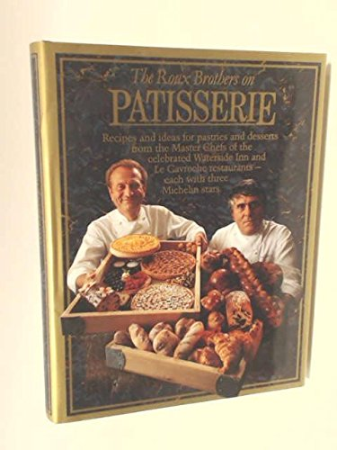 9780137833825: The Roux Brothers on Patisserie: Pastries and Desserts from 3 Star Master Chefs