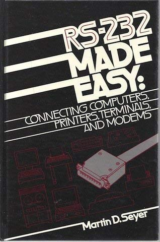 9780137834808: RS-232 made easy: Connecting computers, printers, terminals and modems