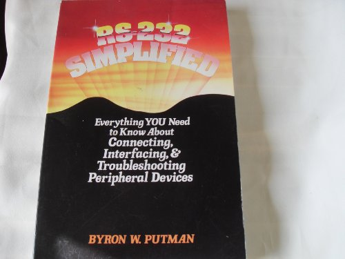9780137834990: RS-232 Simplified: Everything You Need to Know about Connecting, Interfacing, an