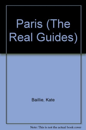 Paris (The Real Guides): Baillie, Kate