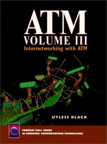 ATM, Volume III : Internetworking with ATM
