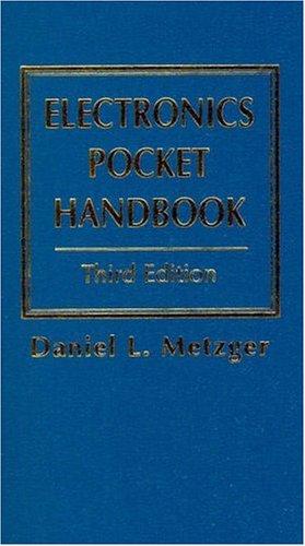 Electronics Pocket Handbook, 3rd Edition: Metzger, Daniel L.