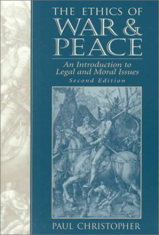 9780137862788: The Ethics of War and Peace: An Introduction to Legal and Moral Issues (2nd Edition)