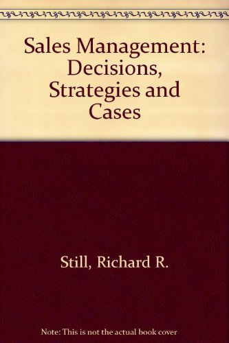 Sales Management: Decisions, Strategies, and Cases: Still, Richard R.,