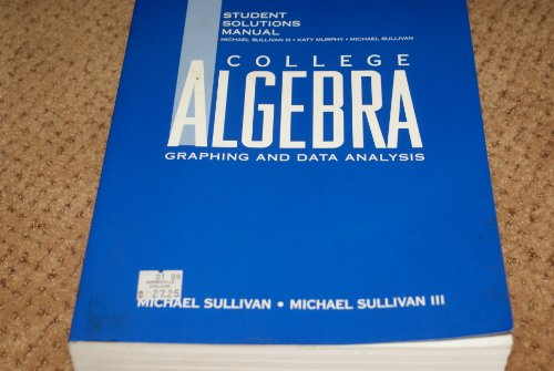 9780137879618: College Algebra: Graphing and Data Analysis : Student Solutions Manual