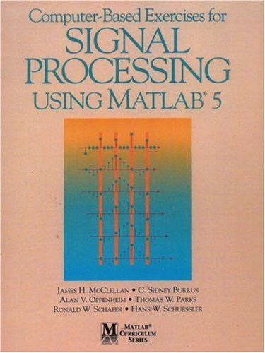 Computer-Based Exercises for Signal Processing Using MATLAB: James H. McClellan,