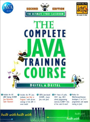9780137905690: A Complete Java Training Course: The Ultimate Cyber Classroom (Prentice Hall PTR Interactive series)