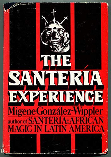 The Santeria Experience: Migene Gonzalez-Wippler