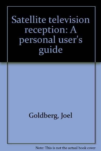 9780137912698: Satellite television reception: A personal user's guide