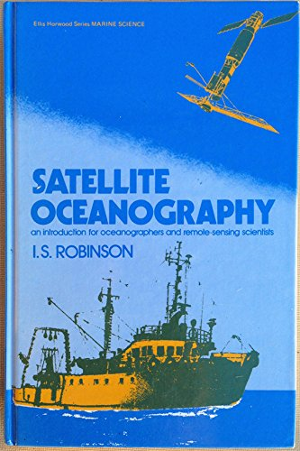 9780137913930: Satellite Oceanography: An Introduction for Oceanographers and Remote-Sensing Scientist (Ellis Horwood Series in Marine Science)