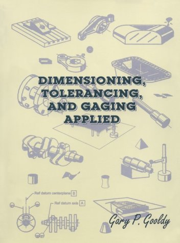 9780137916009: Dimensioning, Tolerancing and Gaging Applied