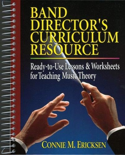 9780137921690: Band Director's Curriculum Resource: Ready-To-Use Lessons & Worksheets for Teaching Music Theory