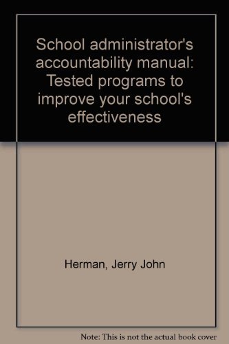 School Administrator's Accountability Manual: Tested Programs to Improve Your School's Effectiveness