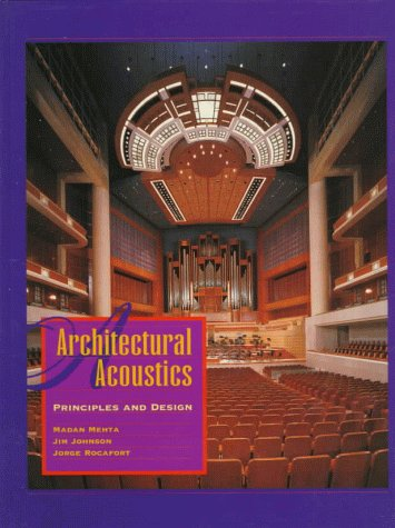 Architectural Acoustics: Principles and Design: Madan Mehta