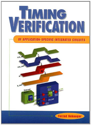 9780137943487: Timing Verification of Application-Specific Integrated Circuits (ASICs) (Prentice Hall Modern Semiconductor Design Series' Sub Series)