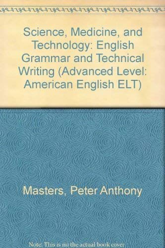 9780137954698: Science, Medicine, and Technology: English Grammar and Technical Writing (Advanced Level: American English ELT)