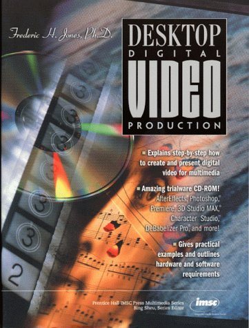 9780137956005: Desktop Digital Video Production (Prentice Hall Imsc Press Multimedia Series)