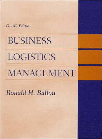 Business Logistics Management (4th Edition): Ronald Ballou