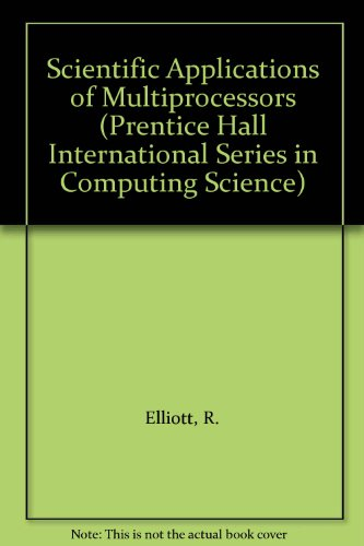 Scientific Applications of Multiprocessors (Prentice Hall International