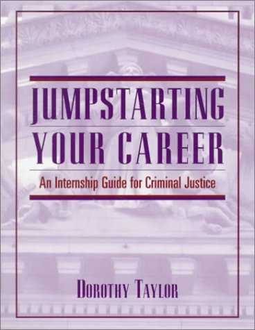 9780137958573: Jumpstarting Your Career: An Internship Guide for Criminal Justice
