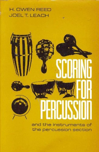 9780137965731: Scoring for Percussion and the Instruments of the Percussion Section
