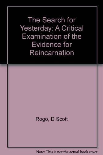 9780137970285: The Search for Yesterday: A Critical Examination of the Evidence for Reincarnation