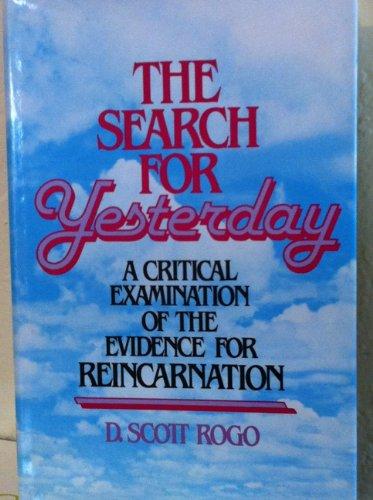 9780137970360: The search for yesterday: A critical examination of the evidence for reincarnation