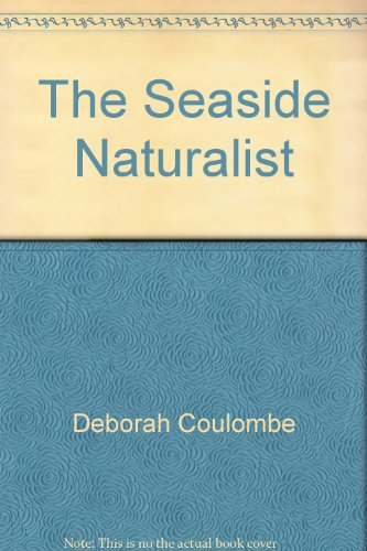 9780137971015: The Seaside Natrualist: A Guide to Study at the Seashore