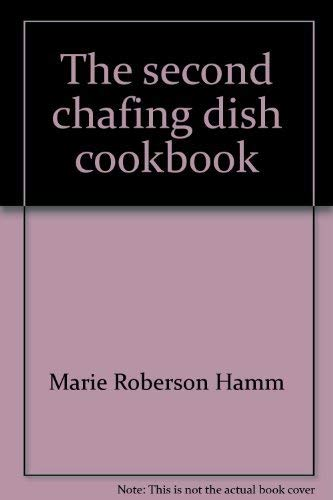 9780137974153: The second chafing dish cookbook