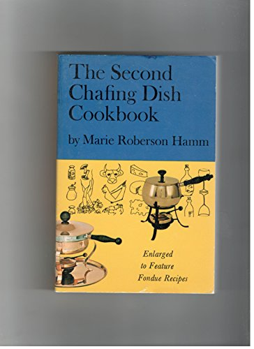 9780137974498: Second Chafing Dish Cookbook Enlarged to Feature Fondue Recipes