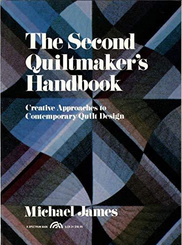 9780137977871: The Second Quiltmaker's Handbook: Creative Approaches to Contemporary Quilt Design