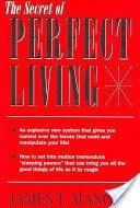 9780137979936: Secret of Perfect Living
