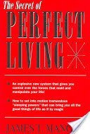 9780137979936: The Secret of Perfect Living