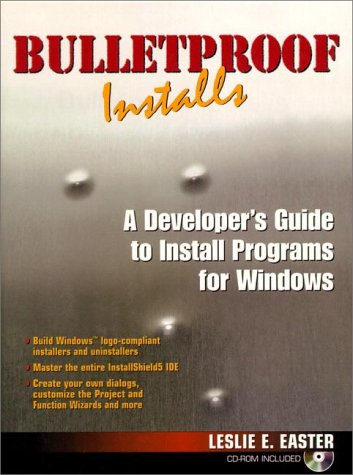 9780137980918: Bulletproof Installs: A Developer's Guide to Install Programs for Windows