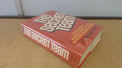 9780137981731: The secret team: The CIA and its allies in control of the United States and the world