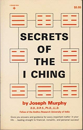 Secrets of the I Ching: Murphy, Dr. Joseph