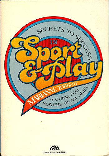 9780137987108: Secrets to Success in Sport & Play: A Guide for Players of All Ages