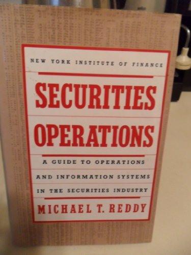9780137991235: Securities Operations: A Guide to Operations and Information Systems in the Securities Industry