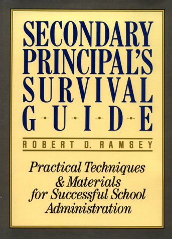 9780137993888: Secondary Principal's Survival Guide: Practical Techniques and Materials for Successful School Administration