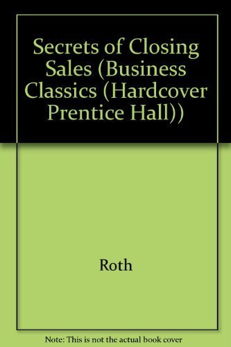 9780137994120: Secrets of Closing Sales (Business Classics (Hardcover Prentice Hall))