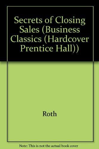 9780137994120: Secrets of Closing Sales (Business Classics (Hardcover Prentice Hall))