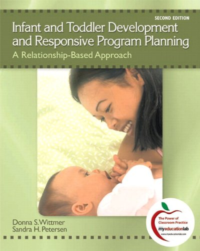 9780138001247: Infant and Toddler Development and Responsive Program Planning: A Relationship-Based Approach (with MyEducationLab) (2nd Edition)