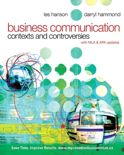 Business Communication: Contexts and Controversies with MyCanadianBusCommLab,: Les Hanson, Darryl