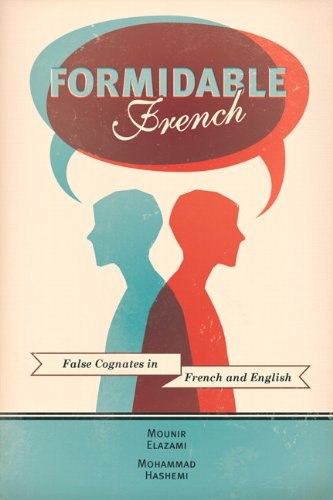 9780138007829: Formidable French: False cognates in French and English, First Edition