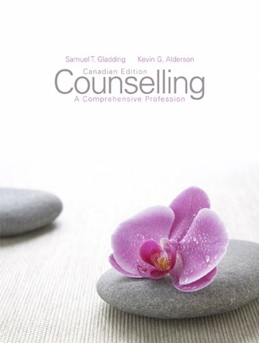 Counselling: A Comprehensive Profession, First Canadian Edition: Gladding, Samuel T.,