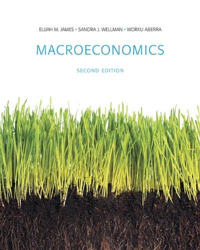 macroeconomics second edition (8.5-x-11-inch): James, Elijah; Wellman,