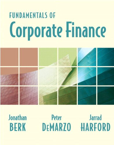 Fundamentals of Corporate Finance & MyFinance Student: Jonathan Berk, Peter